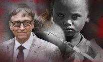 Bill Gates, WHO và Nỗi ám ảnh kinh hoàng của những liều vaccine (Kỳ 2)