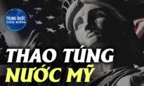 Chuyên đề: Thao túng nước Mỹ: Vở kịch của ĐCSTQ | Trung Quốc Tiêu Điểm