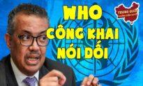 WHO thay đổi tuyên bố: Trung Quốc đã không báo cáo về sự bùng phát virus Corona Vũ Hán