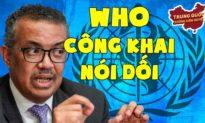 WHO Công Khai Nói Dối về Trung Quốc | Trung Quốc Không Kiểm Duyệt