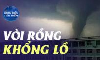 Vòi rồng khổng lồ oanh tạc Tân Cương, người Trung Quốc khốn khổ | Trung Quốc Tiêu Điểm