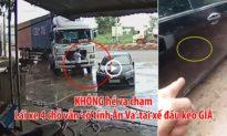 [Video] Không va chạm, tài xế ô tô vẫn 'ăn vạ' đòi lái xe container trả... chục triệu đồng