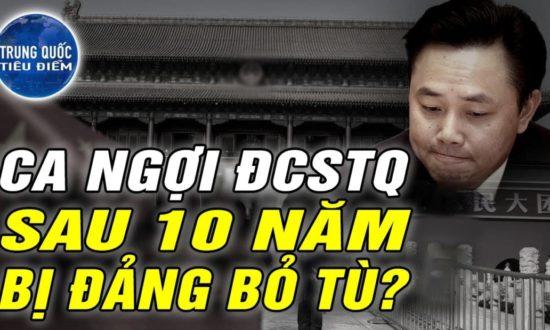 TQ TIÊU ĐIỂM - Vì sao tỷ phú TQ lại ca ngợi chính quyền, dù bị nó bỏ tù hơn 10 năm?