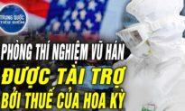 TQ TIÊU ĐIỂM - Phòng thí nghiệm Vũ Hán được tài trợ bởi thuế Hoa Kỳ; Pelosi 'chuyển giọng' lên án TQ