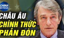 TQ TIÊU ĐIỂM - Châu Âu PHẢN ĐÒN TQ về vấn đề nhân quyền tại Tân Cương; TQ 'ăn miếng trả miếng'