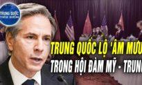TQ TIÊU ĐIỂM - Tham vọng của TQ bị 'BẠI LỘ' sau cuộc hội đàm đầu tiên giữa Hoa Kỳ - Trung Quốc
