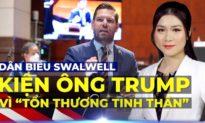 """CHIỀU 6/3: Dân biểu Eric Swalwell KIỆN ÔNG TRUMP vì đã gây ra """"chấn thương tinh thần"""""""