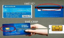 Chuyển đổi thẻ từ ATM sang thẻ Chip, những điều cần lưu ý
