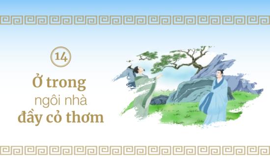 Ấu Học Quỳnh Lâm - Bài 14: Ở trong ngôi nhà đầy cỏ thơm