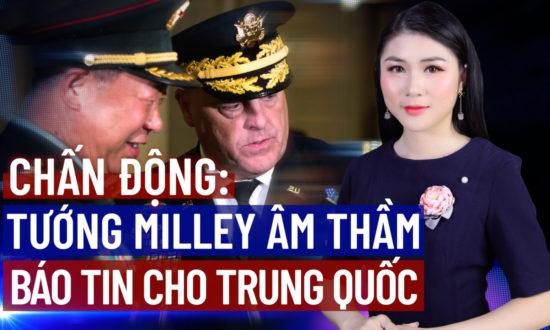 TIN CHIỀU 15/9: Tiết lộ chấn động: Tướng Miller âm thầm báo tin cho Trung Quốc sau lưng ông Trump