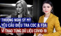 TRƯA 14/10: Các nhà lập pháp yêu cầu điều tra CDC và FDA về việc thao túng dữ liệu thống kê COVID-19
