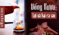 (eMagazine) Uống rượu: lợi và hại ra sao?