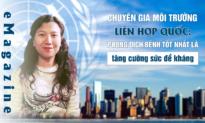 (eMagazine) Chuyên gia môi trường Liên Hợp Quốc: Phòng dịch bệnh tốt nhất là tăng cường sức đề kháng