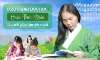 (eMagazine) PGS.TS Giáo dục học: Chân-Thiện-Nhẫn là cách giáo dục tốt nhất