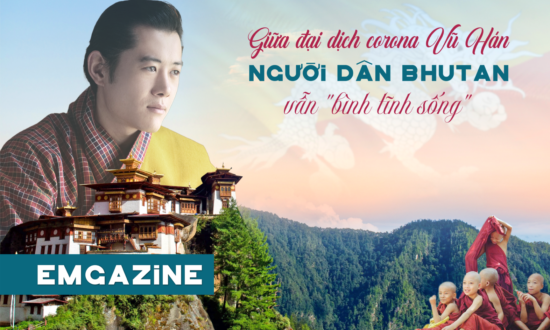 """(eMagazine) Giữa đại dịch corona Vũ Hán, người dân Bhutan vẫn """"bình tĩnh sống"""""""