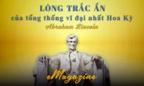 (eMagazine) Lòng trắc ẩn của tổng thống vĩ đại nhất Hoa Kỳ - Abraham Lincoln