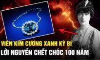 Viên kim cương xanh kỳ bí: Lời nguyền chết chóc 100 năm